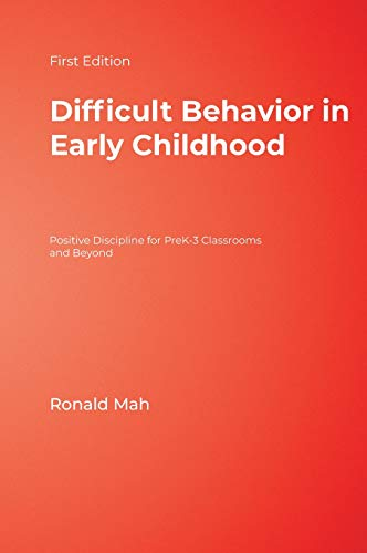 9781412937146: Difficult Behavior in Early Childhood: Positive Discipline for PreK-3 Classrooms and Beyond