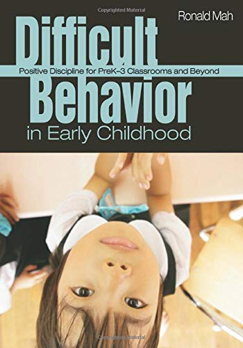 9781412937153: Difficult Behavior in Early Childhood: Positive Discipline for PreK-3 Classrooms and Beyond