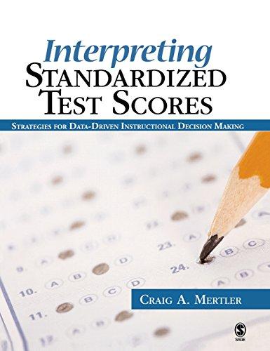 9781412937184: Interpreting Standardized Test Scores: Strategies for Data-Driven Instructional Decision Making
