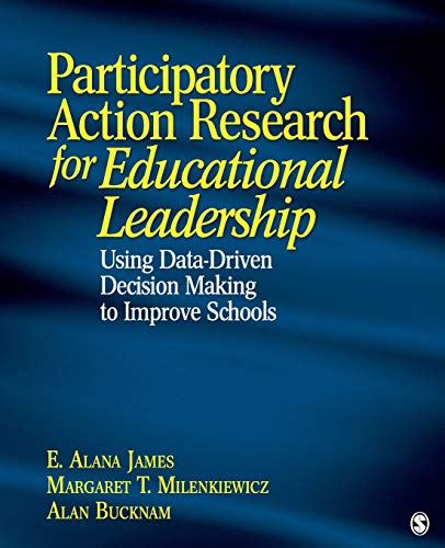 9781412937771: Participatory Action Research for Educational Leadership: Using Data-Driven Decision Making to Improve Schools