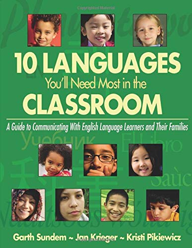 9781412937825: Ten Languages You′ll Need Most in the Classroom: A Guide to Communicating With English Language Learners and Their Families