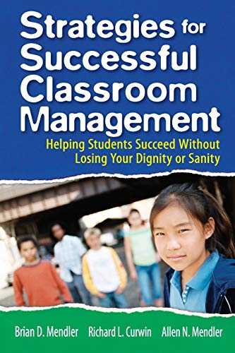 Strategies for Successful Classroom Management : Helping: Richard L. Curwin;