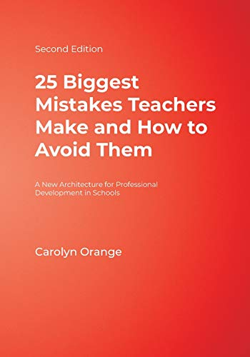 25 Biggest Mistakes Teachers Make and How to Avoid Them: Orange, Carolyn M.