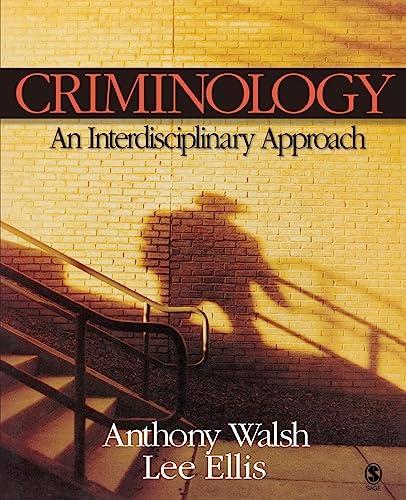Criminology: An Interdisciplinary Approach: Ellis, Lee, Walsh,
