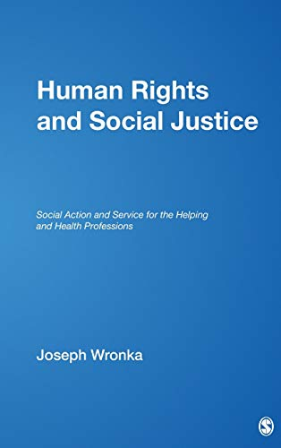 9781412938723: Human Rights and Social Justice: Social Action and Service for the Helping and Health Professions