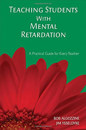 Teaching Students With Mental Retardation: A Practical: Robert (Bob) F.
