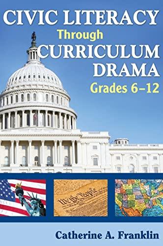 9781412939287: Civic Literacy Through Curriculum Drama, Grades 6-12