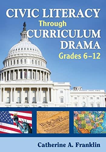9781412939294: Civic Literacy Through Curriculum Drama, Grades 6-12