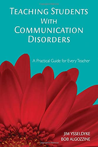 Teaching Students With Communication Disorders: A Practical: James E. Ysseldyke;