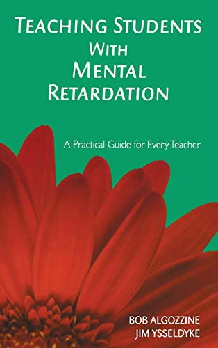 9781412939522: Teaching Students With Mental Retardation: A Practical Guide for Every Teacher