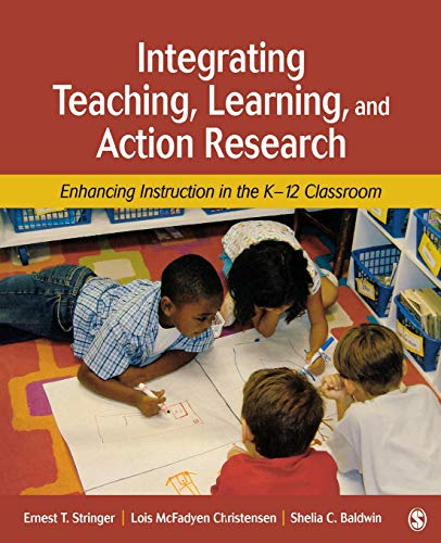 9781412939751: Integrating Teaching, Learning, and Action Research: Enhancing Instruction in the K-12 Classroom