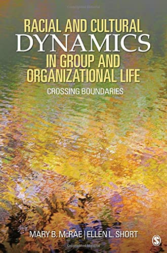 9781412939867: Racial and Cultural Dynamics in Group and Organizational Life: Crossing Boundaries