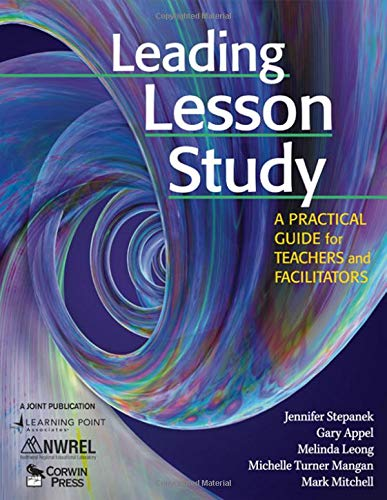 9781412939881: Leading Lesson Study: A Practical Guide for Teachers and Facilitators