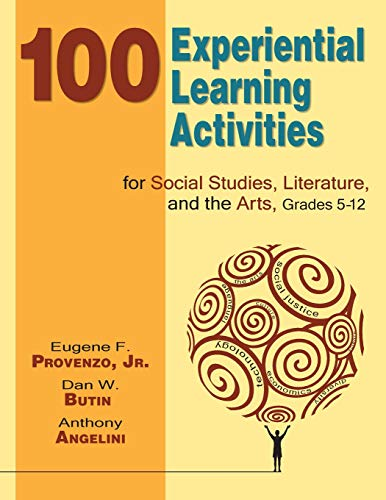 9781412940009: 100 Experiential Learning Activities for Social Studies, Literature, and the Arts, Grades 5-12
