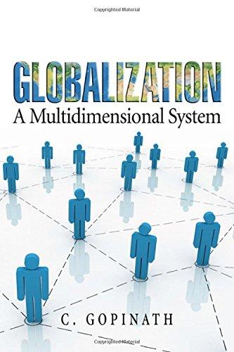 Globalization: A Multidimensional System: C. Gopinath