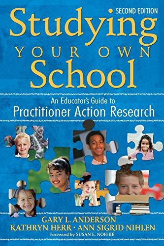 Studying Your Own School: An Educator's Guide: Editor-Dr. Gary L.