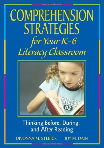 9781412940429: Comprehension Strategies for Your K-6 Literacy Classroom: Thinking Before, During, and After Reading
