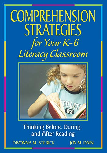 9781412940436: Comprehension Strategies for Your K-6 Literacy Classroom: Thinking Before, During, and After Reading