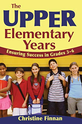 9781412940986: The Upper Elementary Years: Ensuring Success in Grades 3-6