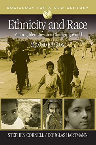 9781412941105: Ethnicity and Race: Making Identities in a Changing World (Sociology for a New Century Series)