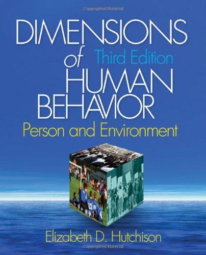 Dimensions of Human Behavior: Person and Environment: Elizabeth D. Hutchison