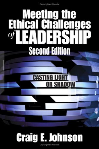 9781412941297: Meeting the Ethical Challenges of Leadership: Casting Light or Shadow