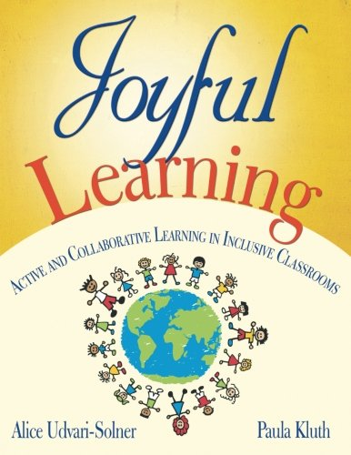 9781412941747: Joyful Learning: Active and Collaborative Learning in Inclusive Classrooms