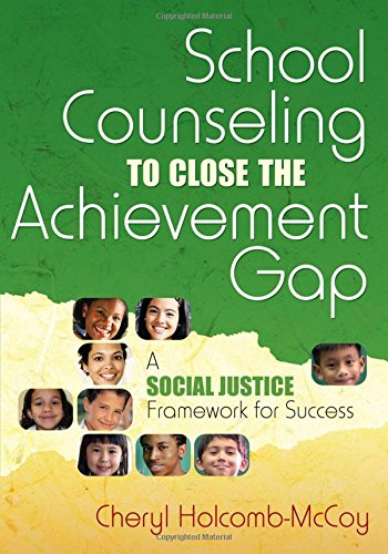 9781412941839: School Counseling to Close the Achievement Gap: A Social Justice Framework for Success