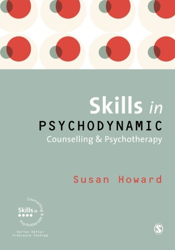 9781412946544: Skills in Psychodynamic Counselling and Psychotherapy (Skills in Counselling & Psychotherapy Series)