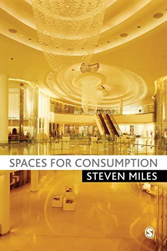 Spaces for Consumption (Paperback): Steven Miles