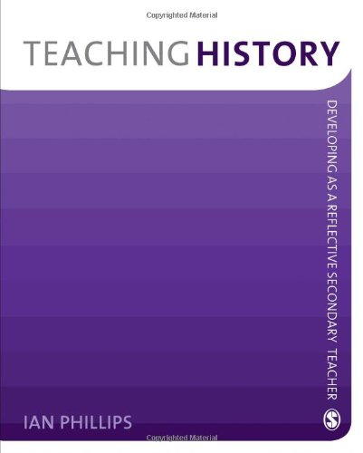 9781412947909: Teaching History: Developing as a Reflective Secondary Teacher