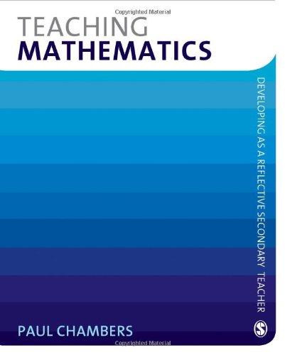 9781412947923: Teaching Mathematics (Developing as a Reflective Secondary Teacher)