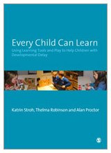 9781412947947: Every Child Can Learn: Using learning tools and play to help children with Developmental Delay