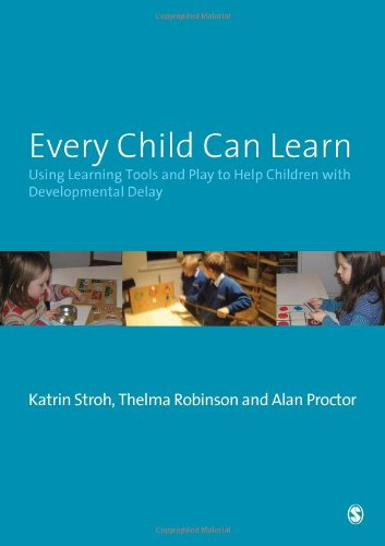9781412947954: Every Child Can Learn: Using learning tools and play to help children with Developmental Delay