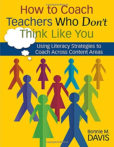 9781412949101: How to Coach Teachers Who Don′t Think Like You: Using Literacy Strategies to Coach Across Content Areas