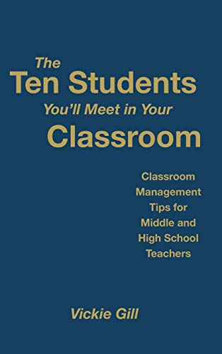 9781412949118: The Ten Students You′ll Meet in Your Classroom: Classroom Management Tips for Middle and High School Teachers