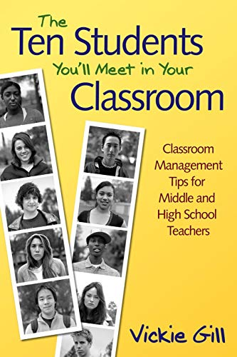 9781412949125: The Ten Students You′ll Meet in Your Classroom: Classroom Management Tips for Middle and High School Teachers