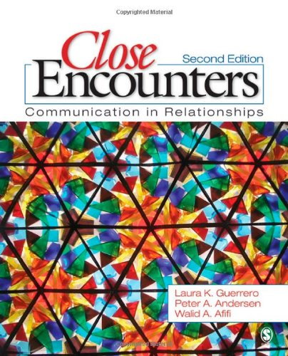 Close Encounters: Communication in Relationships: Laura K. Guerrero,