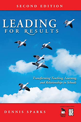 9781412949699: Leading for Results: Transforming Teaching, Learning, and Relationships in Schools