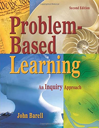 Problem-Based Learning: An Inquiry Approach: Barell, John F.