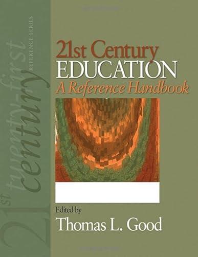 21st Century Education: A Reference Handbook (Hardcover): Thomas L. Good