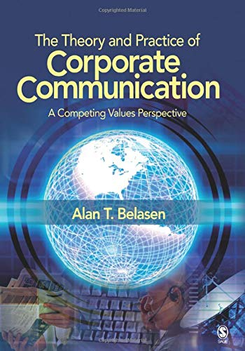 9781412950350: The Theory and Practice of Corporate Communication: A Competing Values Perspective