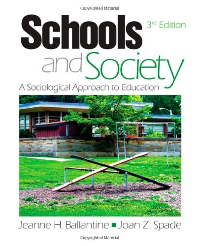 Schools and Society: A Sociological Approach to: Jeanne H. Ballantine,