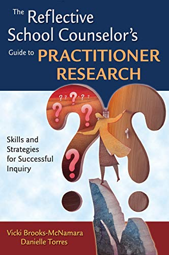 9781412951098: The Reflective School Counselor′s Guide to Practitioner Research: Skills and Strategies for Successful Inquiry
