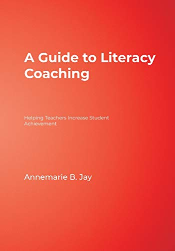 A Guide to Literacy Coaching: Helping Teachers: Leah Brew