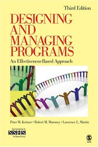 9781412951944: Designing and Managing Programs: An Effectiveness-Based Approach (SAGE Sourcebooks for the Human Services)