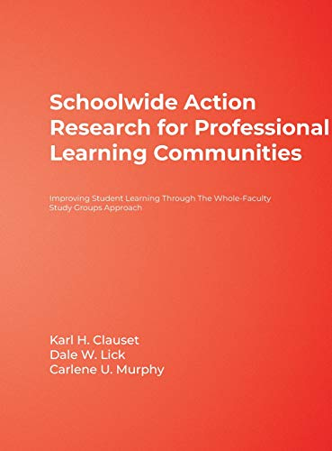 9781412952071: Schoolwide Action Research for Professional Learning Communities: Improving Student Learning Through The Whole-Faculty Study Groups Approach