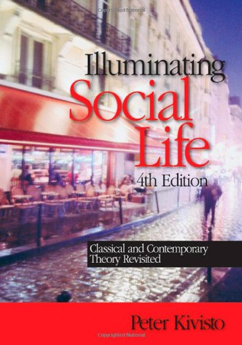 9781412952361: Illuminating Social Life: Classical and Contemporary Theory Revisited