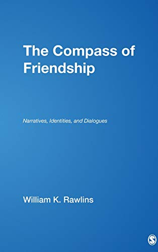 9781412952965: The Compass of Friendship: Narratives, Identities, and Dialogues