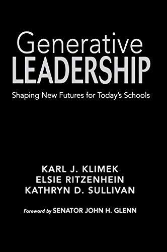 9781412953016: Generative Leadership: Shaping New Futures for Today′s Schools